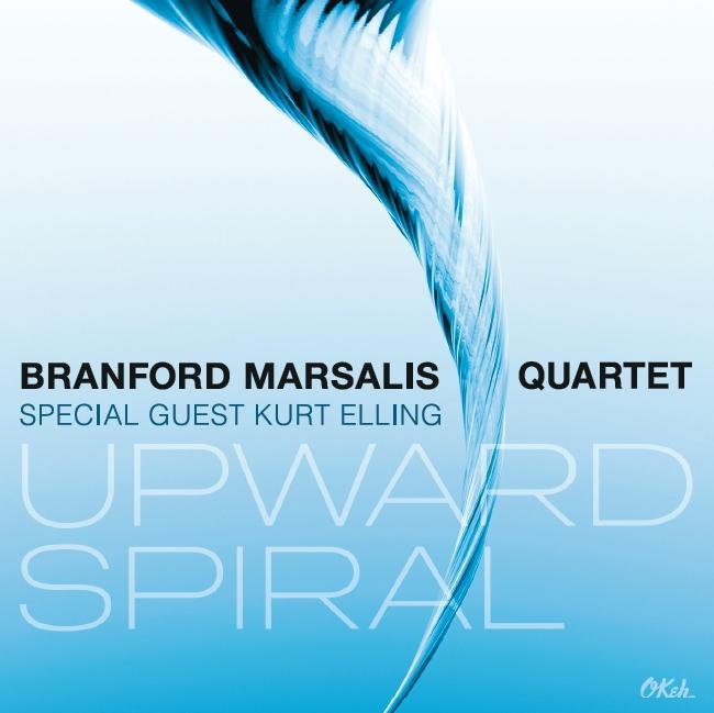 BRANFORD MARSALIS QUARTET & KURT ELLING (브랜포드 마살리스 쿼텟 & 커트 엘링) - Upward Spiral