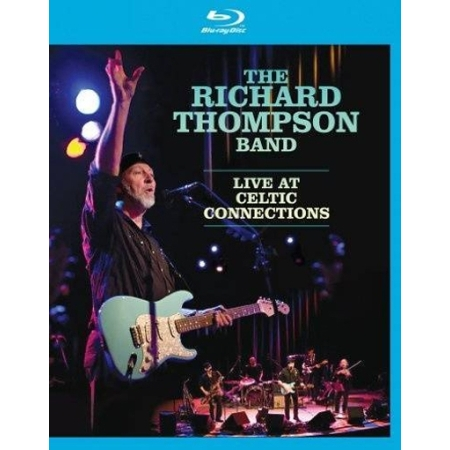 THE RICHARD THOMPSON BAND - LIVE AT CELTIC CONNECTIONS (1 DISC)