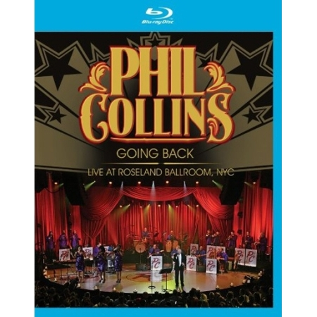 PHIL COLLINS - GOING BACK : LIVE AT ROSELAND BALLROOM, NYC