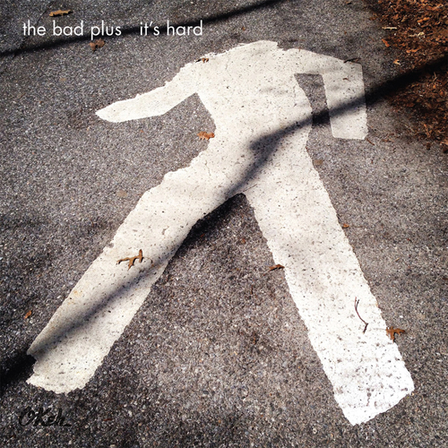 THE BAD PLUS (더 배드 플러스) - [It's Hard]