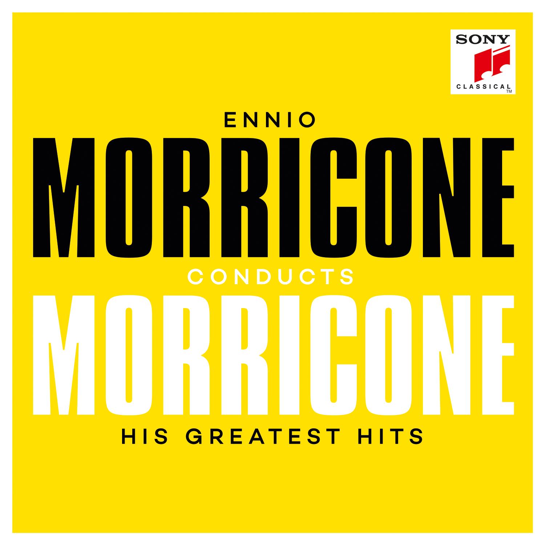 ENNIO MORRICONE - ENNIO MORRICONE CONDUCTS MORRICONE : HIS GREATEST HITS