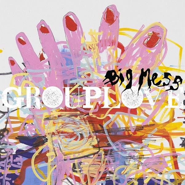 [수입]GROUPLOVE - BIG MESS