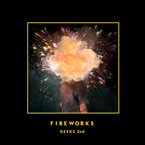 긱스 (Geeks) - 정규 2집 [Fireworks]