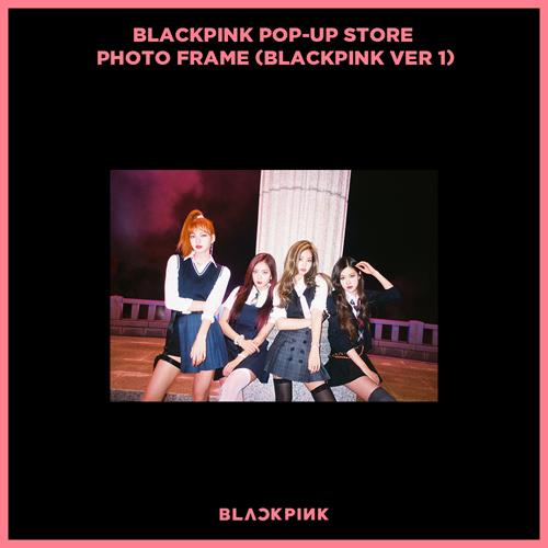 블랙핑크 (BLACKPINK) - BLACKPINK POP-UP STORE PHOTO FRAME (BLACKPINK VER 1)