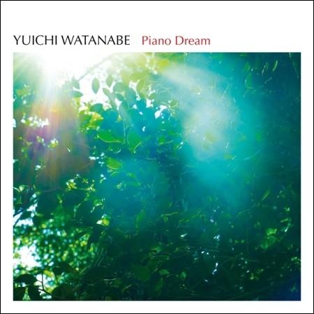 YUICHI WATANABE - PIANO DREAM : BEST ALBUM