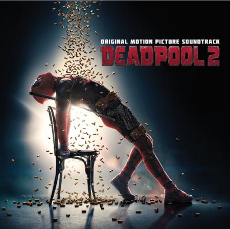 DEADPOOL 2 (데드풀 2) - O.S.T.