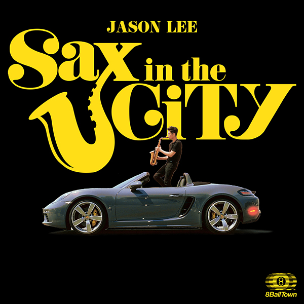 제이슨 리 (Jason Lee) - [Sax In The City]