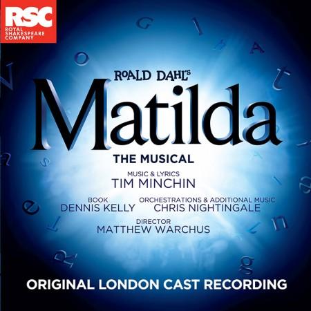 MATILDA THE MUSICAL - ORIGINAL LONDON CAST RECORDING