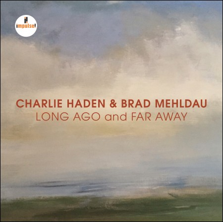 찰리 헤이든 & 브래드 멜다우 (CHARLIE HADEN & BRAD MEHLDAU) - [LONG AGO and FAR AWAY]