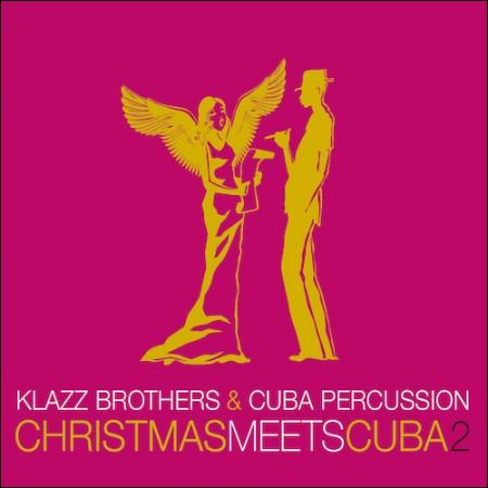 KLAZZ BROTHERS & CUBA PERCUSSION (클라츠 브라더스 & 쿠바 퍼커션) - [CHRISTMAS MEETS CUBA 2]