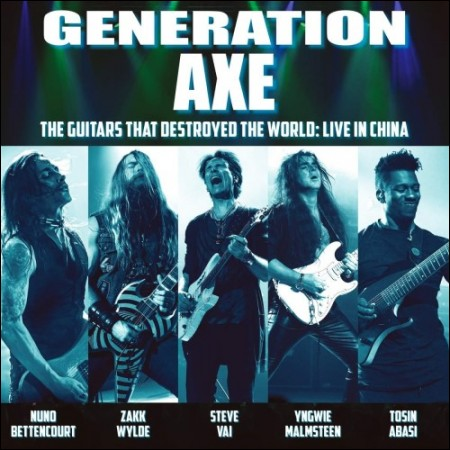 GENERATION AXE(제네레이션 엑스) - [THE GUITARS THAT DESTROYED THAT WORLD : LIVE IN CHINA]