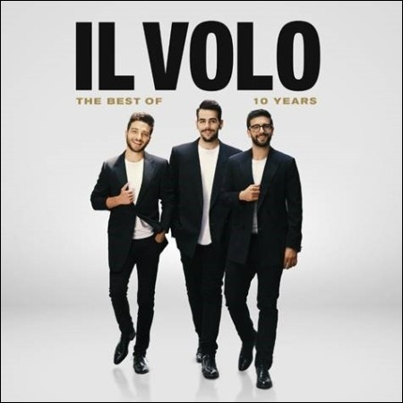 IL VOLO - 10 YEARS THE BEST OF